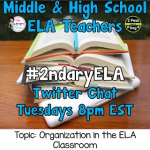 #2ndaryELA Twitter Chat Topic: Organization in the ELA Classroom