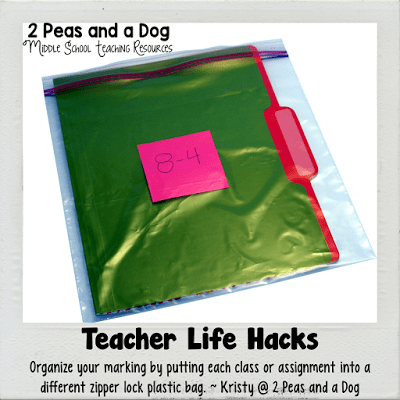 Teacher Life Hack: Organizer your marking by putting each class or assignment into a different zipper lock plastic bag.