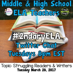 #2ndaryELA Twitter Chat on Tuesday 3/28 Topic: Struggling Readers & Writers