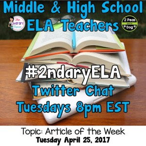 #2ndaryELA Twitter Chat on Tuesday 4/25 Topic: Article of the Week