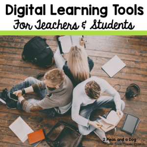 Digital Learning Tools For Teachers and Students