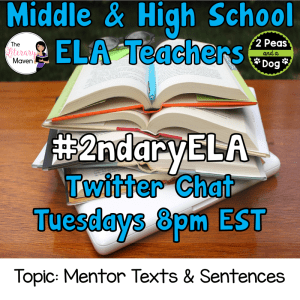 #2ndaryELA Twitter Chat on Tuesday 4/10 Topic: Mentor Texts & Sentences