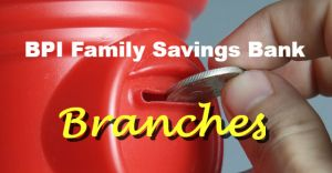 What is BPI Family Savings Bank and Complete List of Branches