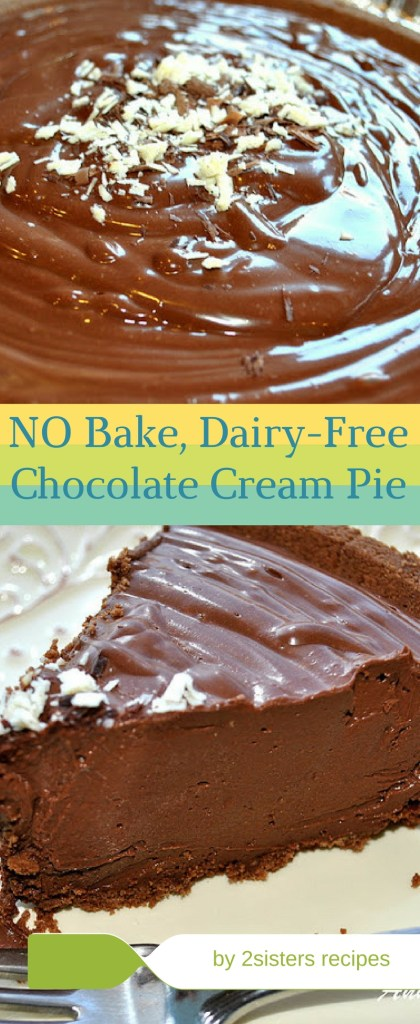 NO Bake, Dairy-Free Chocolate Cream Pie, by 2sistersrecipes.com