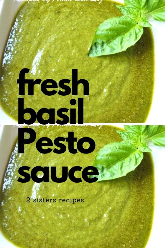 Fresh Basil Pesto Sauce by 2sistersrecipes.com