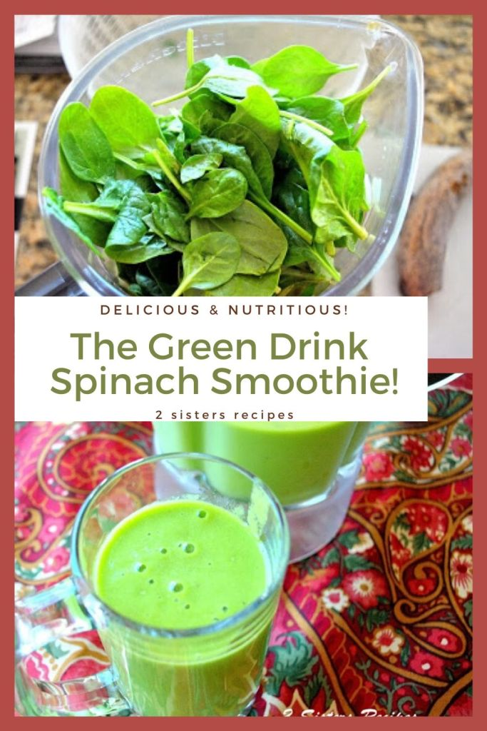 The Green Drink-Spinach Smoothie by 2sistersrecipes.com