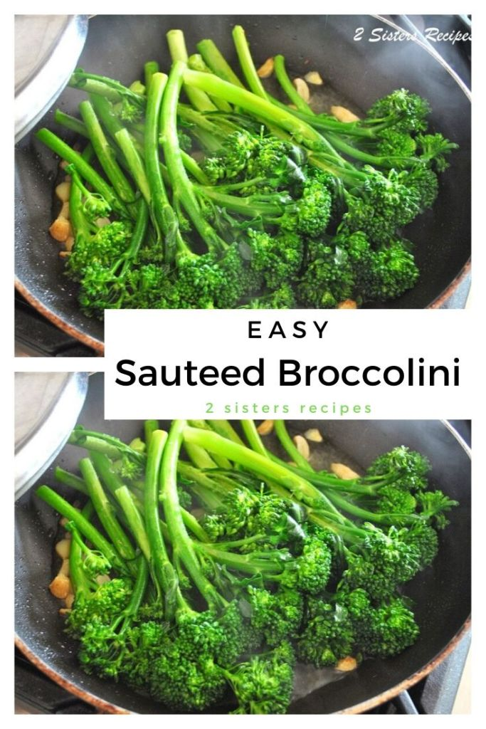 Easy Sauteed Broccolini by 2sistersrecipes.com