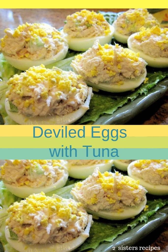 Tuna Stuffed Deviled Eggs by 2sistersrecipes.com