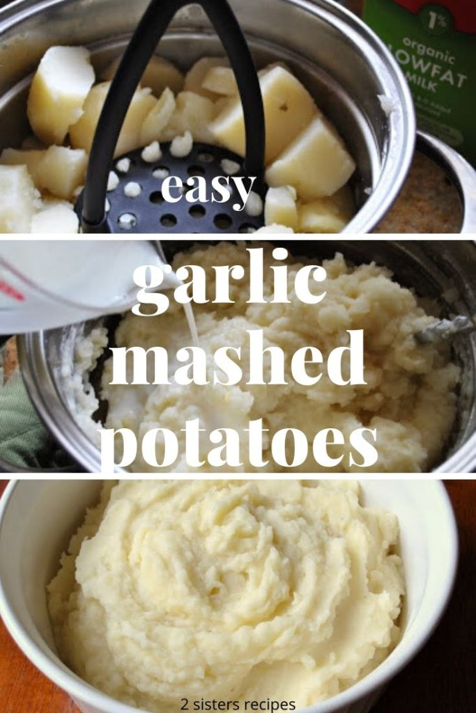 Easy Garlic Mashed Potatoes by 2sistersrecipes.com
