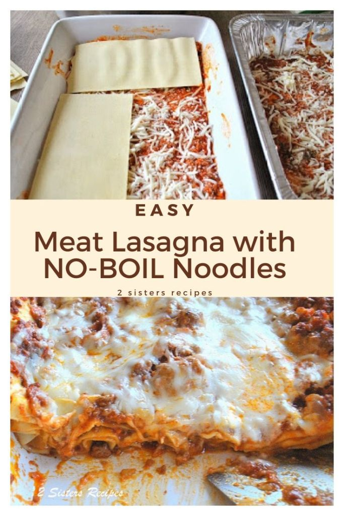 Easy Meat Lasagna with No-Boil Noodles by 2sistersrecipes.com