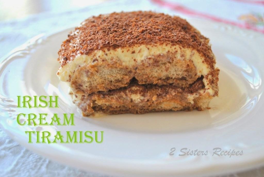 Irish Cream Tiramisu by 2sistersrecipes.com