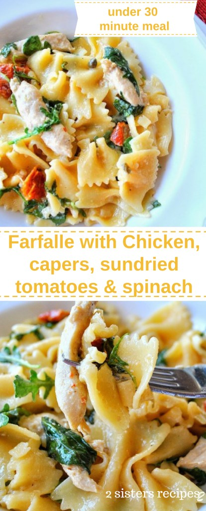 Farfalle with Chicken, Capers, Sundried Tomatoes & Spinach by 2sistersrecipes.com