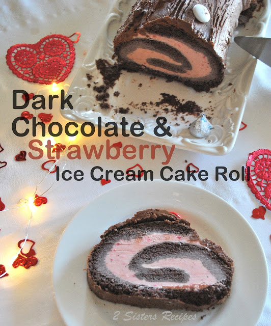Dark Chocolate & Strawberry Ice Cream Cake Roll is a chocolate cake filled with strawberry ice cream and rolled up and frozen.