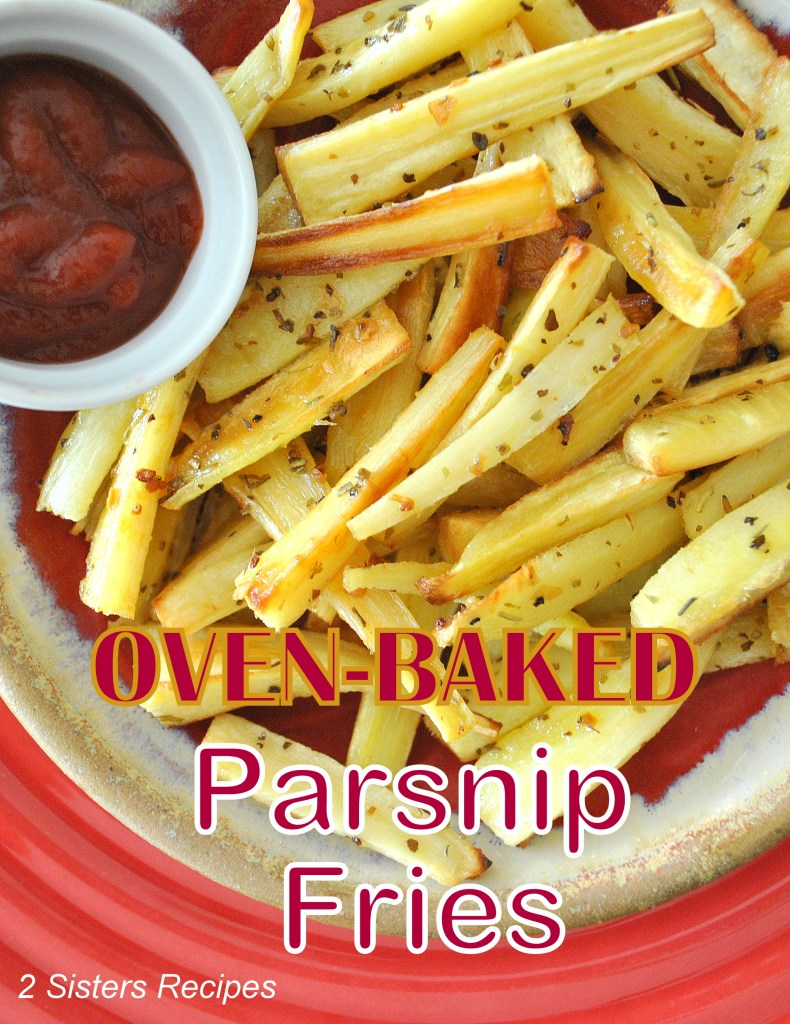 Oven-Baked Parsnip Fries by 2sistersrecipes.com