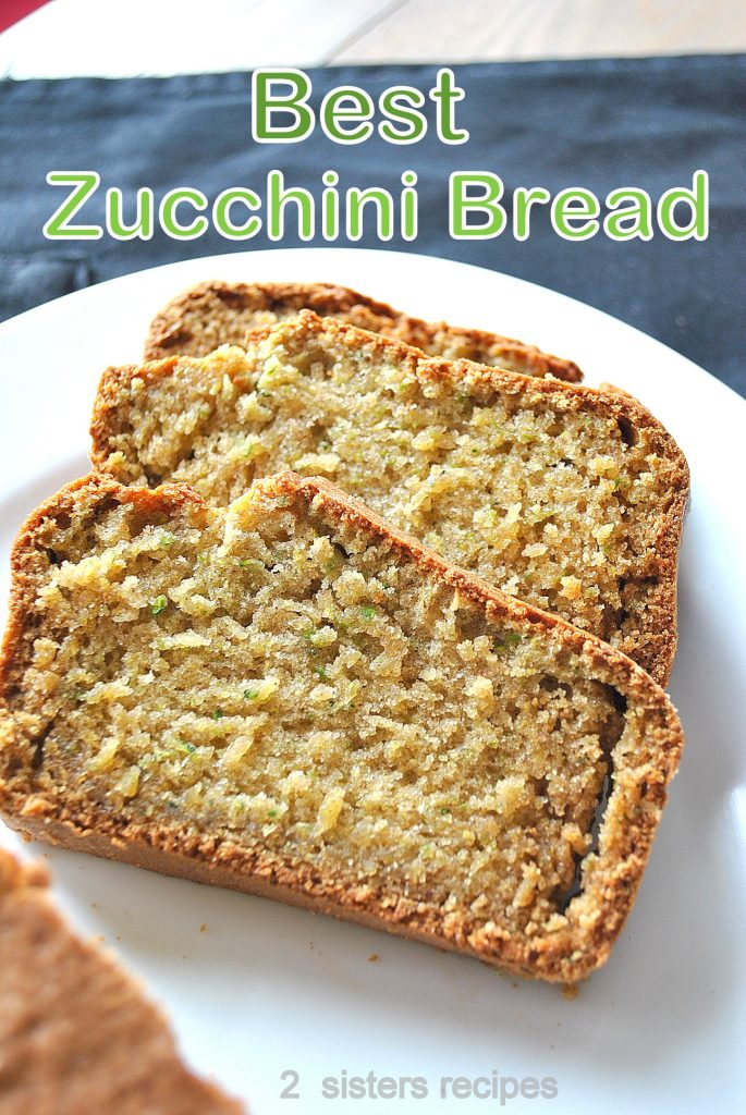 Best Zucchini Bread by 2sistersrecipes.com