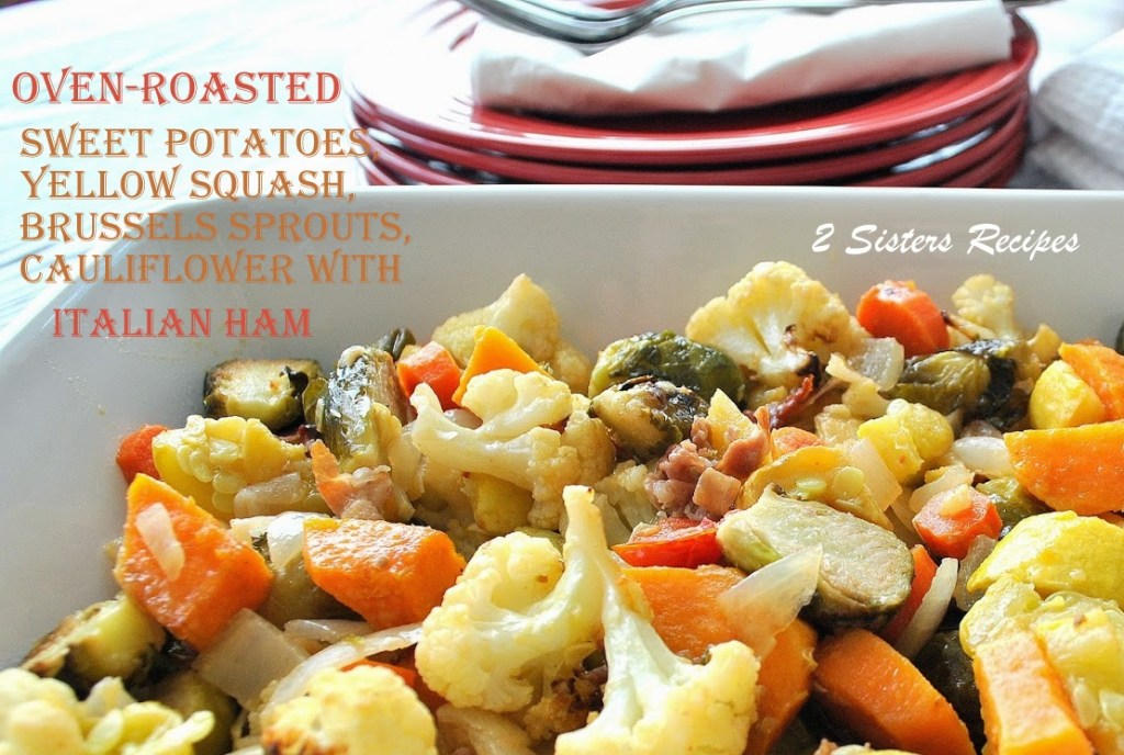Oven Roasted Sweet Potatoes, Yellow Squash by 2sistersrecipes.com