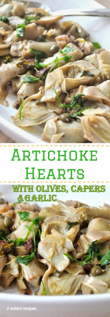 Artichoke Hearts Steamed with Olives, Capers & Garlic by 2sistersrecipes.com