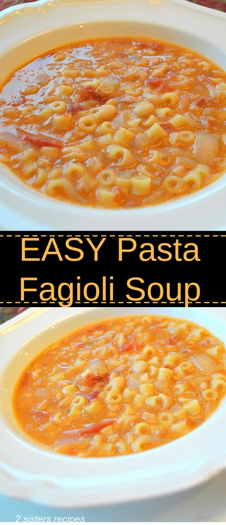 EASY Pasta Fagioli Soup by 2sistersrecipes.com