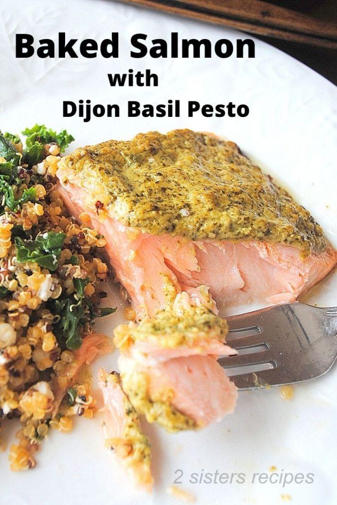 Baked Salmon with Dijon Basil Pesto by 2sistersrecipes.com