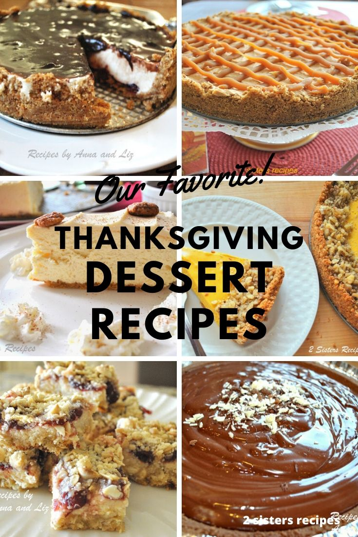 Our Favorite Thanksgiving Dessert Recipes by 2sistersrecipes.com