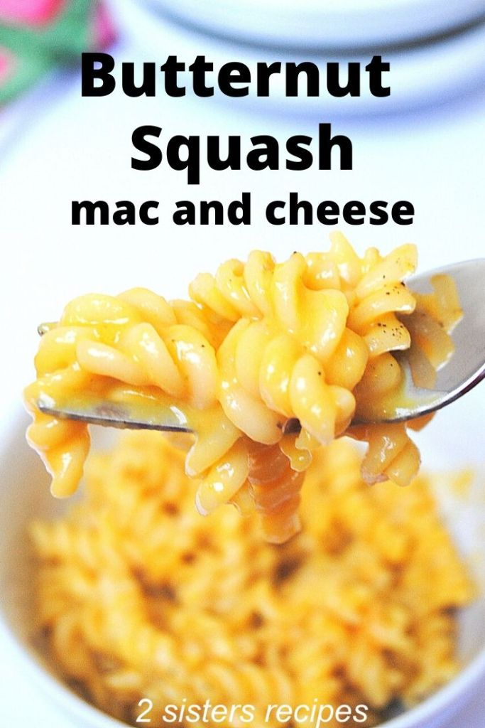 Butternut Squash Mac and Cheese by 2sistersrecipes.com