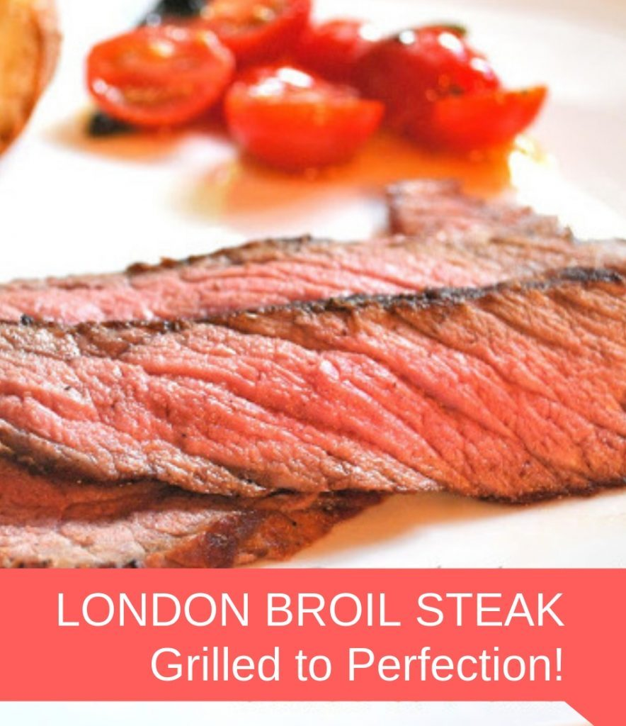 London Broil Steak Grilled to Perfection by 2sistersrecipes.com