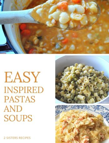 Easy Inspired Pastas and Soups by 2sistersrecipes.com