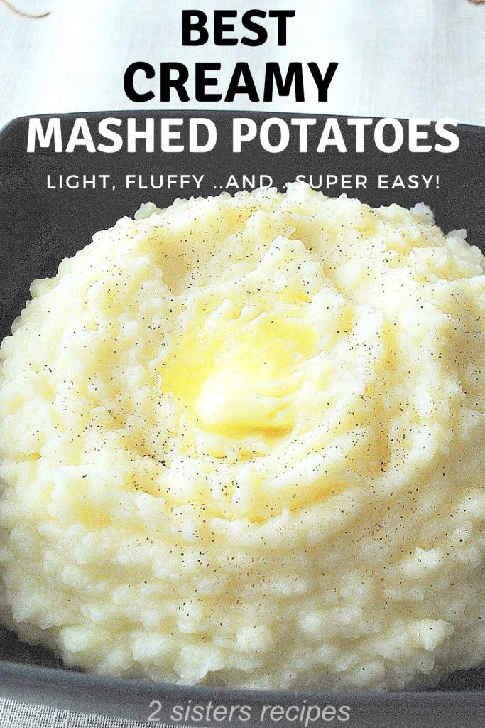 Best Creamy Mashed Potatoes by 2sistersrecipes.com