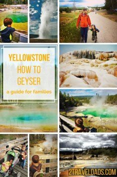 Yellowstone family guide to geysers 2traveldads.com
