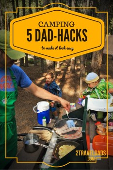 Camping with Kids: 5 dad-hacks to make it a breeze. Cooking, packing, choosing a destination... Camping with kids can be easy and fun!