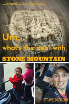 What did we find at Stone Mountain in Atlanta? History, a gondola and a protest? More than we bargained for. 2traveldads.com