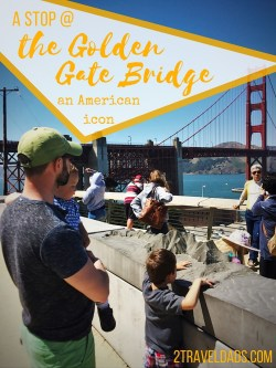 Of all the American icons, the Golden Gate Bridge is the most recognizable for our kids, so we had to stop! What to expect and how to visit San Francisco's Golden Gate Bridge. 2traveldads.com