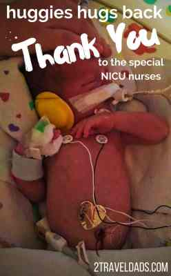 A special thank you to the NICU nurses and staff from families that have been impacted. Huggies Hugs Back to support NICU nurses and volunteers. 2traveldads.com