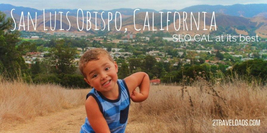 San Luis Obispo, California: SLO CAL at its best - 2 Travel Dads