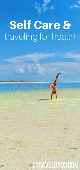 Self Care and Traveling for Health: being your best you for your family