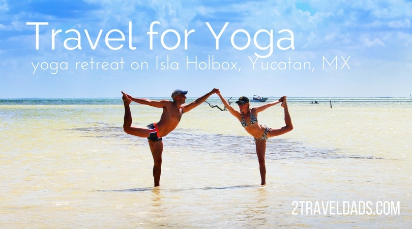 Travel for yoga is a genius way to visit beautiful new places. Doing a yoga retreat on Isla Holbox off the Yucatan or Mexico was ideal for focusing on wellness while enjoying tropical beaches and flamingos. 2traveldads.com