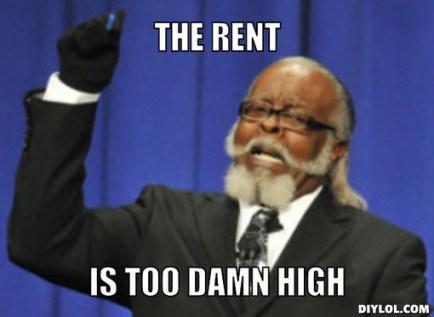 too-damn-high-meme-generator-the-rent-is-too-damn-high-52014a-434x317