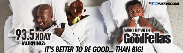 93.5 KDAY Mornings with Tha' GOODFELLAS-Teddy