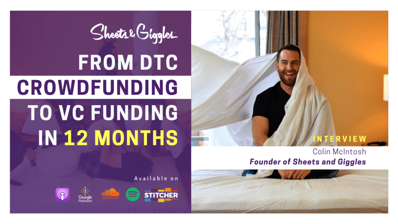 From DTC Crowdfunding to VC Funding in 12 months - Sheets and Giggles
