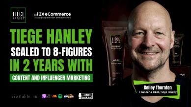 Scaling DTC Mens Grooming Brand Tiege Hanley to 8-figures+ in 2 Years