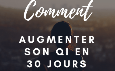 Comment augmenter son QI en 30 jours ?