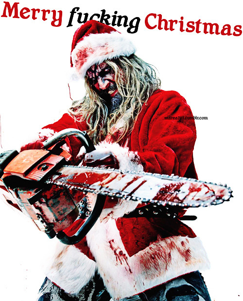 Merry fucking Christmas everybody!! Rob Zombie knows how to celebrate (: I wish I could send a personal message to every single one of you ♥ Unfortunately I don't have the time ¬¬