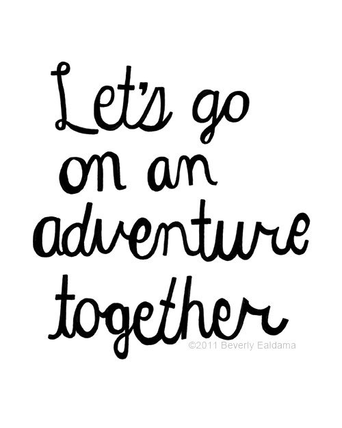 Let's go on an adventure together FOLLOWSAYING IMAGESFOR MORE INSPIRED IMAGES & QUOTES