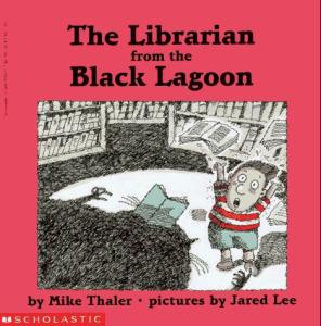 The Librarian from the Black Lagoon by Mike Thaler, illustrated by Jared Lee