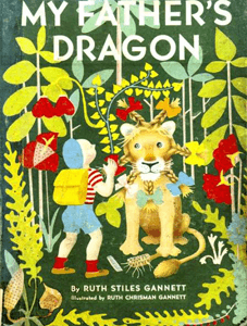 My Father's Dragon by Ruth Stiles Gannett, illustrated by Ruth Chrisman Gannett