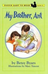 My Brother, Ant by Betsy Byars, illustrations by Marc Simont