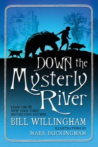 Down the Mysterly River by Bill Willingham, illustrations by Mark Buckingham