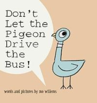 Don't Let the Pigeon Drive the Bus words and pictures by Mo Willems