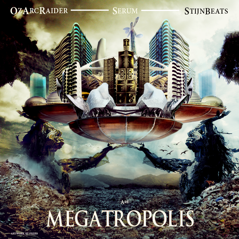DOWNLOAD: OZ Arc Raider, Serum, & Stijn Beats - THE MEGATROPOLIS EP