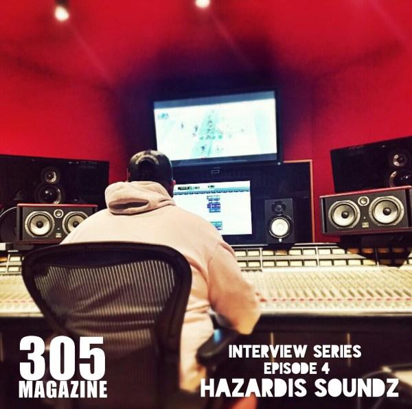 Hazardis Soundz 305 Magazine Episode 4